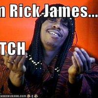 I'm Rick James, Bitch!