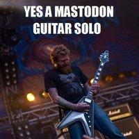 YES A MASTODON GUITAR SOLO