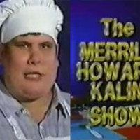The Merrill Howard Kalin show