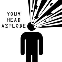 Your Head Asplode