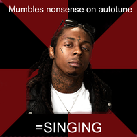 Lil Wayne/Dumbass Wayne/Best rapper alive/
