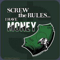 Screw the Rules, I have Money!