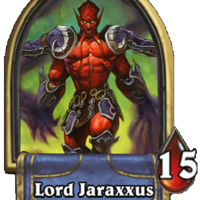 Lord Jaraxxus/You face Jaraxxus, Eredar Lord of the Burning Legion!