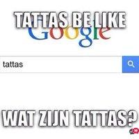 Tattas Be Like