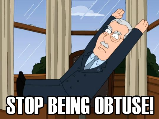 Stop_being_obtuse_copy.png