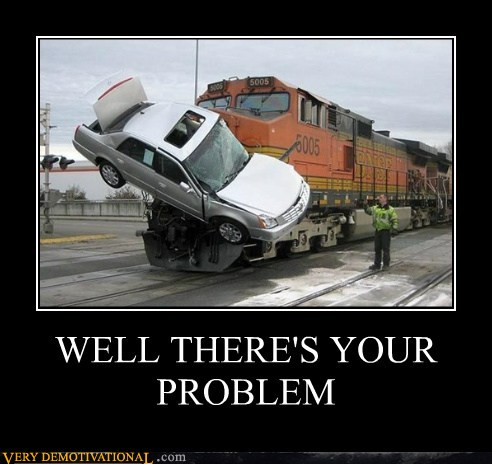 [Image: demotivational-posters-well-theres-your-problem6.jpg]