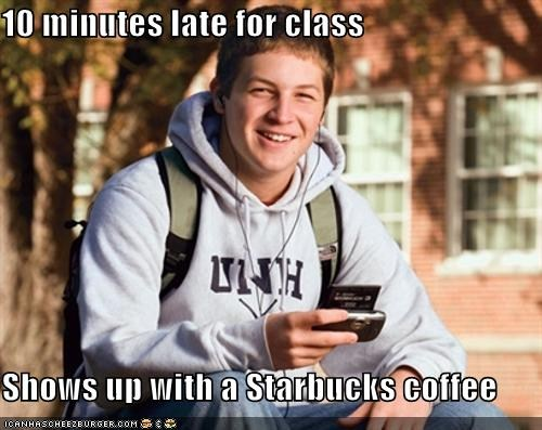 15 minutes late with starbucks know your meme