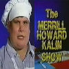 The Merrill Howard Kalin show