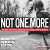 #NotOneMore