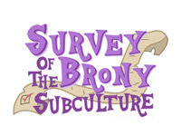 Survey of the Brony Subculture, 2nd Ed.