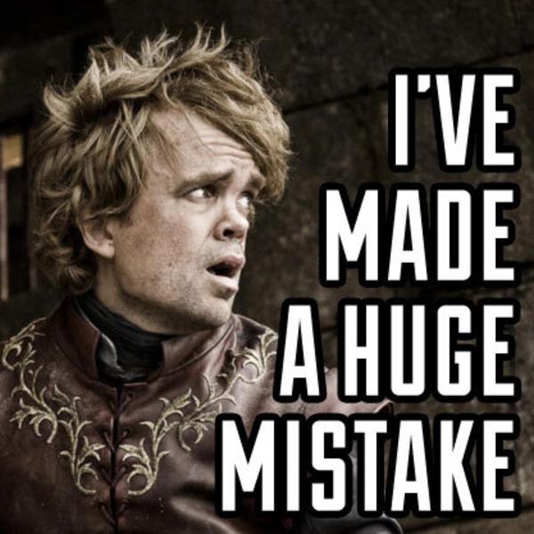Image 439838 I 39 Ve Made A Huge Mistake Know Your Meme