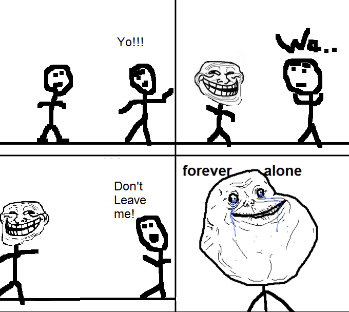 my forever alone rage comic forever alone know your meme