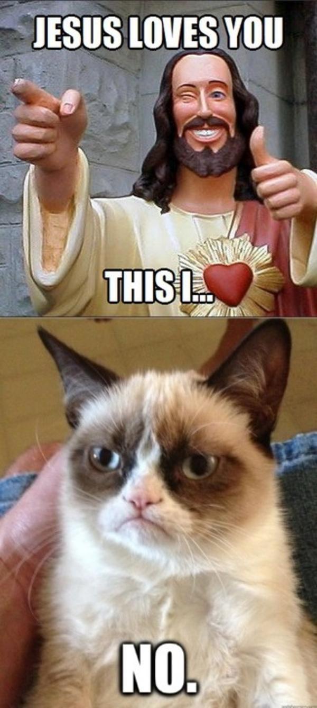 Jesus Loves You | Grumpy Cat | Know Your Meme