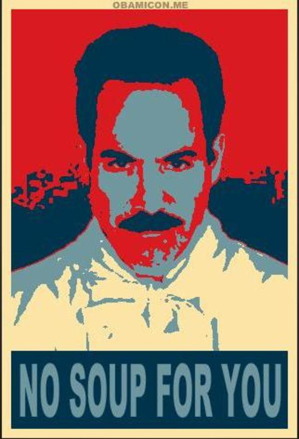 No Soup For You No Soup For You Soup Nazi Know Your Meme