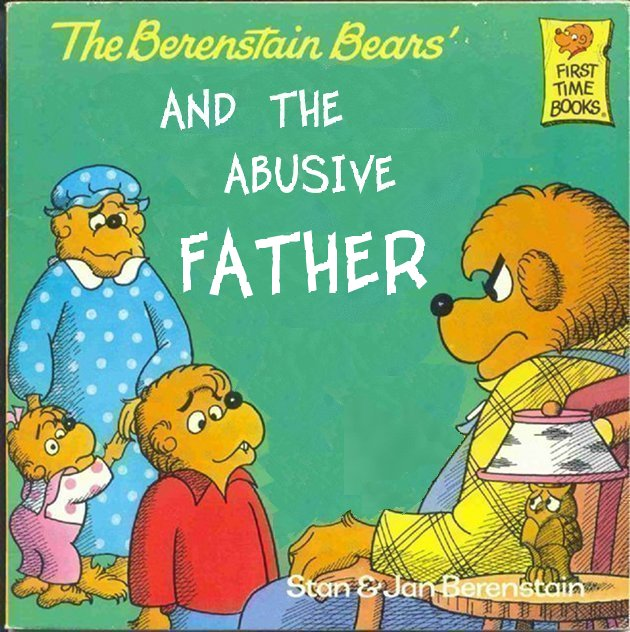 Book Cover Memes ~ The berenstain bears and abusive father children s