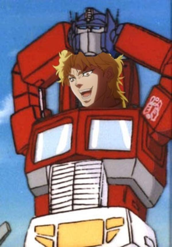 You thought it was Optimus Prime, but it was me, Dio! | It ...