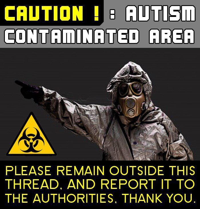 autism contaminated area autism   meme