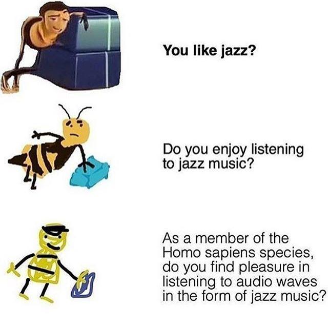 Ya Like Jazz? Increasingly Verbose   Bee Movie   Know Your ...