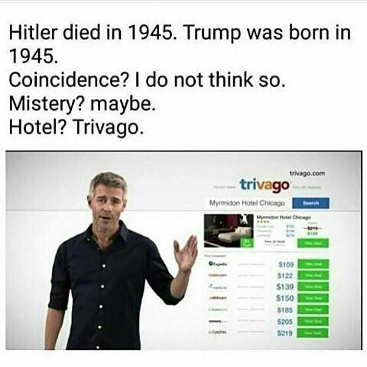 Hitler Died In 1945 Trump Was Born Coincidence