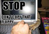 Don't Copy That Floppy