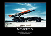 I GOT NORTON