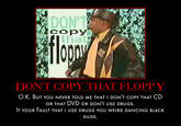 Don't Copy That Floppy