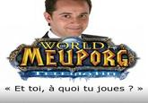 Meuporg or MMMPORPG