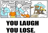 You Laugh, You Lose