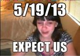 5/19/13 expect us