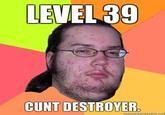 Cunt Destroyer