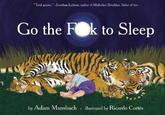 """""""Go the Fuck to Sleep"""""""