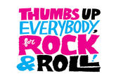 Thumbs up for Rock and Roll / Believe in yourself