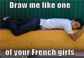 Draw Me Like One of Your French Girls