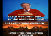 Everything Changed When The Fire Nation Attacked