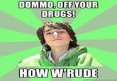 Displeased Doust / How W'rude