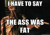 The Ass Was Fat / Arthur Sees A Fat Ass