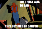 That Post Gave Me Cancer