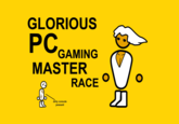 The Glorious PC Gaming Master Race