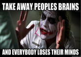 Everyone Loses Their Minds