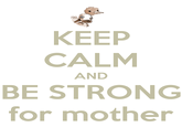 Be Strong For Mother
