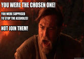 You Were The Chosen One!