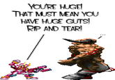 Rip and Tear / Huge Guts!
