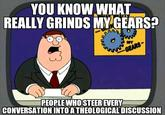 You Know What Really Grinds My Gears
