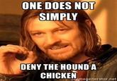 Sandor Clegane Loves Chicken