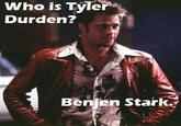 Everyone is Benjen