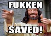 Fukken saved