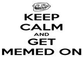 Get memed on