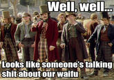 Your Waifu Is Shit!