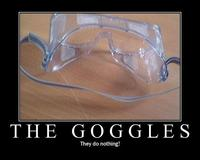 Goggles-do-nothing