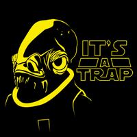 It's A Trap!